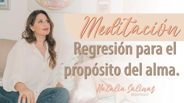 Meditación Regresión para el propósito del alma